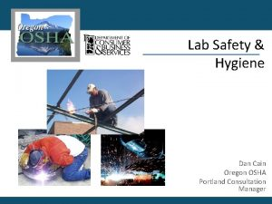 Lab Safety Hygiene Dan Cain Oregon OSHA Portland