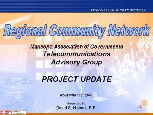 Maricopa Association of Governments Telecommunications Advisory Group PROJECT