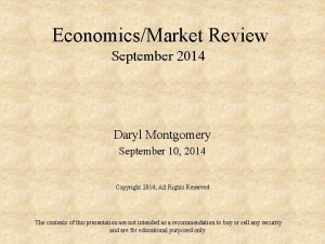 EconomicsMarket Review September 2014 Daryl Montgomery September 10