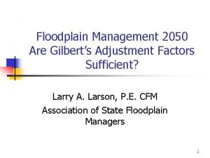 Floodplain Management 2050 Are Gilberts Adjustment Factors Sufficient