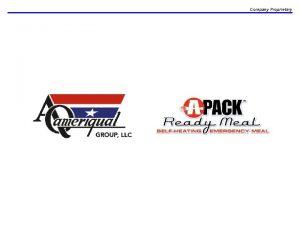 Company Proprietary Ameri Qual Overview n Company Proprietary
