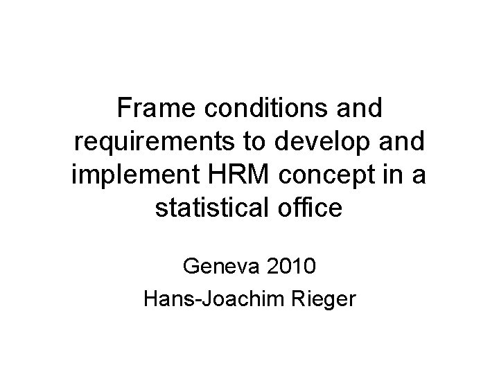 Frame conditions and requirements to develop and implement
