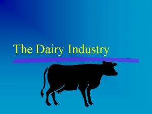 The Dairy Industry The Dairy Industry large segment