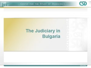 The Judiciary in Bulgaria The Judiciary of the