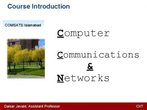 Course Introduction COMSATS Islamabad Computer Communications Networks Qaisar