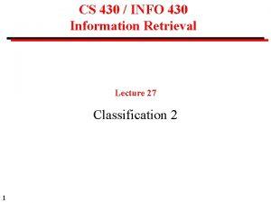 CS 430 INFO 430 Information Retrieval Lecture 27