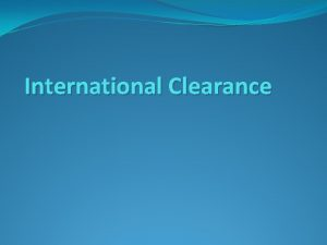 International Clearance 4 Options Proof of Entry Prior