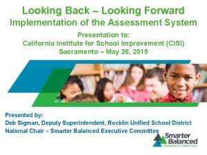 Looking Back Looking Forward Implementation of the Assessment