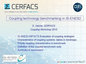 Coupling technology benchmarking in ISENES 2 S Valcke