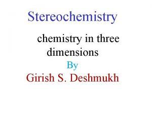 Stereochemistry in three dimensions By Girish S Deshmukh