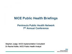 NICE Public Health Briefings Peninsula Public Health Network
