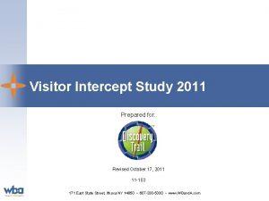 Visitor Intercept Study 2011 Prepared for Revised October