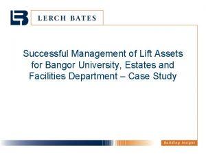 Successful Management of Lift Assets for Bangor University
