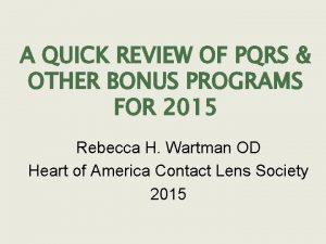 A QUICK REVIEW OF PQRS OTHER BONUS PROGRAMS