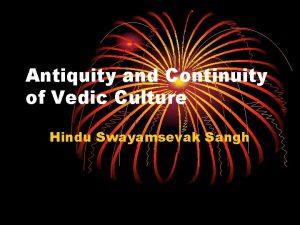 Antiquity and Continuity of Vedic Culture Hindu Swayamsevak