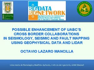 POSSIBLE ENHANCEMENT OF UABCS CROSS BORDER COLLABORATIONS IN