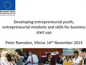 Developing entrepreneurial youth entrepreneurial mindsets and skills for