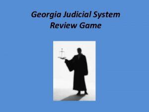 Georgia Judicial System Review Game TRUE or False