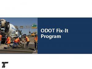 ODOT FixIt Program 2 Major FixIt programs Bridge