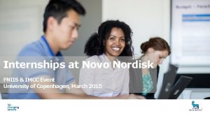 Presentation title Internships at Novo Nordisk Student Relations