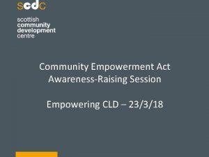 Community Empowerment Act AwarenessRaising Session Empowering CLD 23318