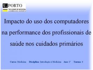 Impacto do uso dos computadores na performance dos