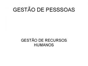 GESTO DE PESSSOAS GESTO DE RECURSOS HUMANOS A