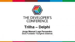 Trilha Delphi Jorge Manuel Lage Fernandes Scio Fundador