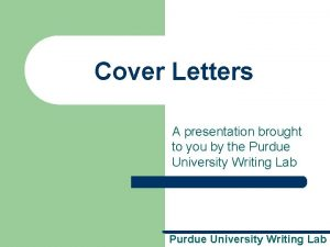 Cover Letters A presentation brought to you by