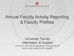Annual Faculty Activity Reporting Faculty Profiles University Faculty