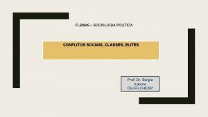 FLS 0648 SOCIOLOGIA POLTICA CONFLITOS SOCIAIS CLASSES ELITES