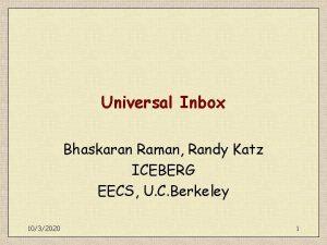 Universal Inbox Bhaskaran Raman Randy Katz ICEBERG EECS