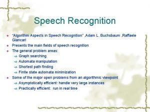 Speech Recognition v v Algorithm Aspects in Speech