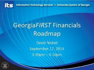 Georgia FIRST Financials Financ Roadmap David Nisbet September