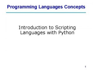 Programming Languages Concepts Introduction to Scripting Languages with