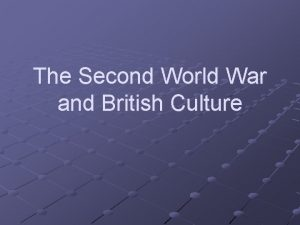 The Second World War and British Culture World