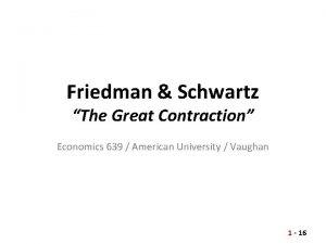 Friedman Schwartz The Great Contraction Economics 639 American