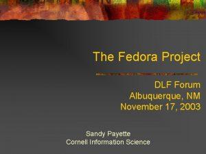 The Fedora Project DLF Forum Albuquerque NM November