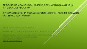 BRIDGING HOME SCHOOL MULTISENSORY MEANING MAKING IN AFTERSCHOOL