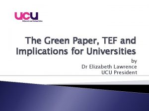 The Green Paper TEF and Implications for Universities