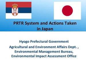 PRTR System and Actions Taken in Japan Hyogo