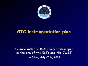 GTC instrumentation plan Science with the 8 10