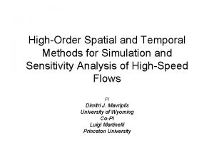 HighOrder Spatial and Temporal Methods for Simulation and