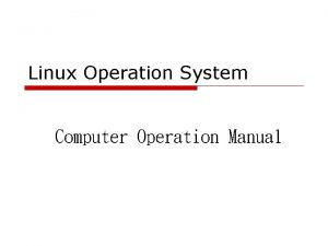 Linux Operation System Computer Operation Manual o Computer