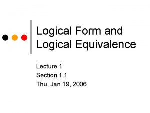 Logical Form and Logical Equivalence Lecture 1 Section