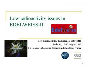Low radioactivity issues in EDELWEISSII Low Radioactivity Techniques
