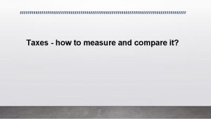 Taxes how to measure and compare it Taxes