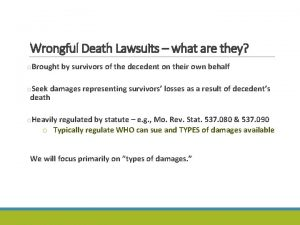 Wrongful Death Lawsuits what are they o Brought