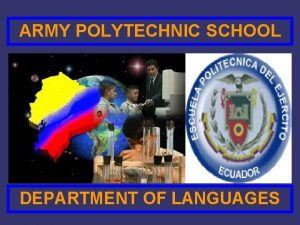 ARMY POLYTECHNIC SCHOOL DEPARTMENT OF LANGUAGES ARMY POLYTECHNIC