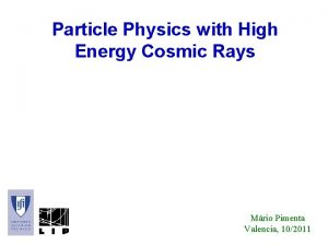 Particle Physics with High Energy Cosmic Rays Mrio